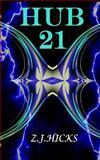 Hub 21, Z. Hicks, 149354330X