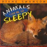 Animals Can Be So Sleepy, Diane Swanson, 1550413309