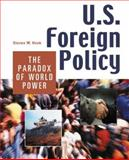 U.S. Foreign Policy : The Paradox of World Power, Hook, Steven W., 1568023308