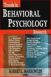 Trends in Behavioral Psychology Research, Marrowlin, Robert L., 1600213308