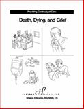 Providing Continuity of Care : Death, Dying and Grief, Edwards, Sharon, 1888343303