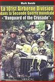 The 101st Airborne Division in World War Ii, Mark Bando, 2840483300