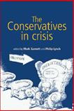 The Conservatives in Crisis 9780719063305