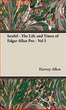 Israfel - the Life and Times of Edgar Allan Poe - Vol I, Hervey Allen, 1443723304