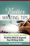 Better Writing Tips, Krystle Marshall, 1479153303