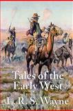 Tales of the Early West, L. R. S. Wayne, 1617203300