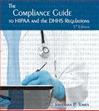 The Compliance Guide to HIPAA and the DHHS Regulations, Tomes, Jonathan P., 1880483300