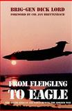 From Fledgling to Eagle, Brigadier Dick Lord, 1920143300