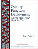 Quality Function Deployment : How to Make QFD Work for You, Cohen, Louis, 0201633302