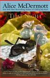 That Night, Alice McDermott, 0385333307
