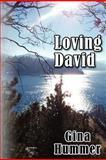 Loving David, Gina Hummer, 1466343303