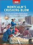 Montcalm's Crushing Blow - French and Indian Raids along New York's Oswego River 1756, Rene Chartrand, 1472803302