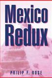 Mexico Redux, Philip F. Rose, 147594330X