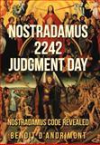 Nostradamus 2242 Judgment Day, Benoit D'andrimont, 147723330X