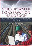 Soil and Water Conservation Handbook : Policies, Practices, Conditions, and Terms, Unger, Paul W., 1560223308