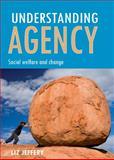 Understanding Agency, Liz Jeffery, 1847423302