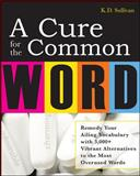 A Cure for the Common Word, K. D. Sullivan, 0071493301