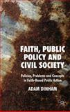 Faith, Public Policy and Civil Society : Problems, Policies, Controversies, Dinham, Adam, 0230573304