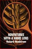 Adventures with a Hand Lens, Richard Headstrom, 0486233308