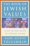 The Book of Jewish Values, Joseph Telushkin, 0609603302