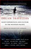 Dream Travelers : Sleep Experiences and Culture in the Western Pacific, Lohmann, Roger Ivar, 1403963304