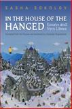 In the House of the Hanged : Essays and Vers Libres, Boguslawski, Alexander, 1442643307