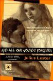 And All Our Wounds Forgiven, Julius Lester, 0156003309