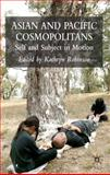 Asian and Pacific Cosmopolitans : Self and Subject in Motion, , 0230013309