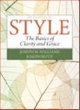 Style : The Basics of Clarity and Grace, Williams, Joseph M. and Bizup, Joseph, 0321953304