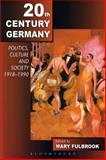 Twentieth-Century Germany : Politics, Culture, and Society, 1918-1990, , 0340763302