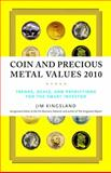 Coin and Precious Metal Values 2010, Jim Kingsland, 0375723307