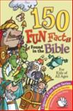 One Hundred Fifty Fun Facts Found in the Bible, Bernadette McCarver Snyder, 0892433302