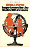 Imprisoned in the Global Classroom, Ivan Illich and Etienne Verne, 0904613305