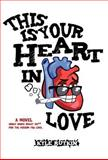 This Is Your Heart in Love, Kyle Rutkin, 0983683301