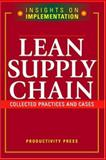 Lean Supply Chain : Collected Practices & Cases, , 1563273306