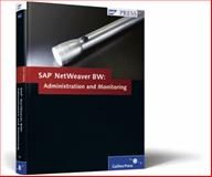 SAP NetWeaver Business Warehouse : Administration and Monitoring, Klostermann, Olaf, 1592293301