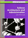 Sybase Architecture and Administration, Kirkwood, John, 0131003305