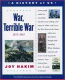War, Terrible War, 1855-1865, Joy Hakim, 0195153308