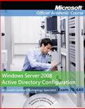 70-640 Pack : Windows Server 2008 Active Directory Configuration Package, Microsoft Official Academic Course Staff, 0470133309