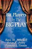 Bit Players in the Big Play, Mitchell, Bass M. and Perry, Peter K., 0788023306