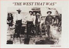 The West That Was, John E. Eggen, 0887403301