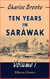 Ten years in Sarbwak, Charles A. Brooke, 1402193300