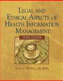 Legal and Ethical Aspects of Health Information Management, McWay, Dana C., 1435483308
