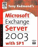 Tony Redmond's Microsoft Exchange Server 2003 : With SP1, Redmond, Tony, 155558330X