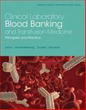 Clinical Laboratory Blood Banking and Transfusion Medicine Practices 1st Edition