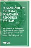 Sustainability Criteria for Water Resource Systems, American Society of Civil Engineers Staff and UNESCO/IHP-IV Project M-4.3. Staff, 0784403317