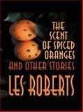 The Scent of Spiced Oranges and Other Stories 9780786243310