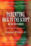 Parenting, Back to the Script, George Wilder Jr., 146262331X