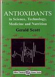Antioxidants : In Science, Technology, Medicine and Nutrition, Scott, Gerald, 1898563314
