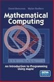 Mathematical Computing : An Introduction to Programming Using Maple®, Betounes, David and Redfern, Mylan, 0387953310